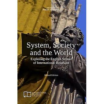 System Society and the World Exploring the English School of International Relations by Murray & Robert W.