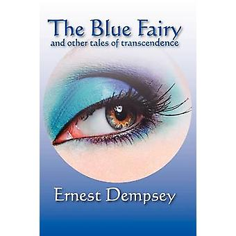 The Blue Fairy and Other Tales of Transcendence by Dempsey & Ernest