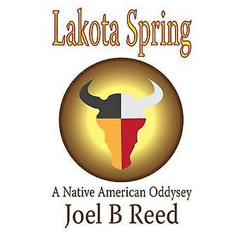 Lakota Spring A Native American Odyssey by Reed & Joel B