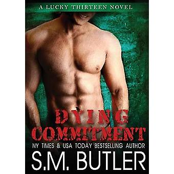 Dying Commitment by Butler & S. M.