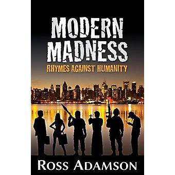 Modern Madness Rhymes Against Humanity by Adamson & Ross