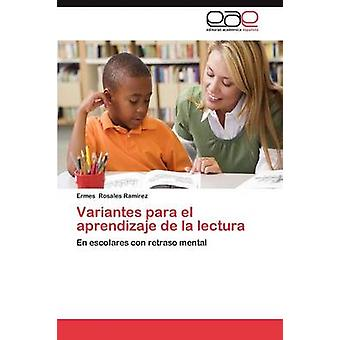 Variantes Para El Aprendizaje de La Lectura by Rosales Ram Rez & Ermes