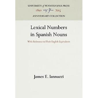 Lexical Numbers in Spanish Nouns by Iannucci & James E.