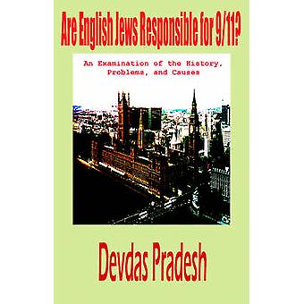 Are English Jews Responsible for 911 an Examination of the History Problems and Causes by Pradesh & Devdas