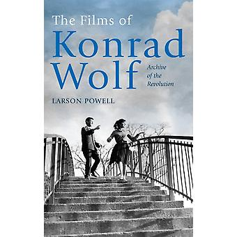 Films of Konrad Wolf Archive of the Revolution by Powell & Larson