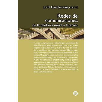 Redes de Comunicaciones. de La Telefon A M Bil a Internet by Casademont & Jordi