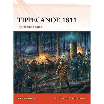 ジョン ・ f ・ ウィンクラー - ピーター Denn によるティッペ カヌー 1811 - 預言者の戦い