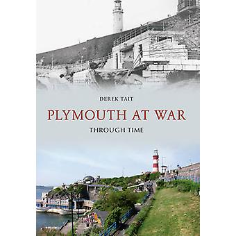 Plymouth at War Through Time by Derek Tait - 9781445604268 Book