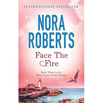 Face the Fire by Nora Roberts - 9780749952877 Book