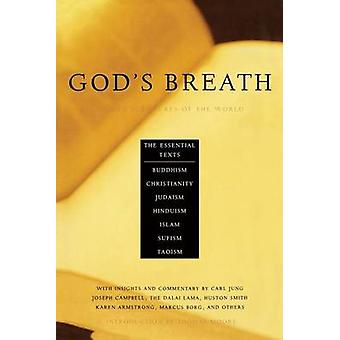 God's Breath - Sacred Scriptures of the World -- The Essential Texts o