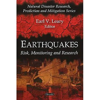 Earthquakes - Risk - Monitoring and Research by Earl V. Leary - 978160