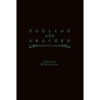 Toxicon and Arachne by Joyelle McSweeney - 9781643620183 Book
