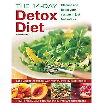 The 14-day Detox Diet - Cleanse and Boost Your System in Just Two Week