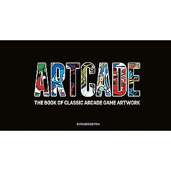 ARTCADE - The Book of  Classic Arcade Game Art (Extended Edition) by