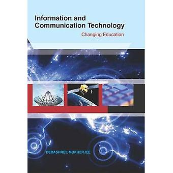 Information and Communication Technology - Changing Education by Debas