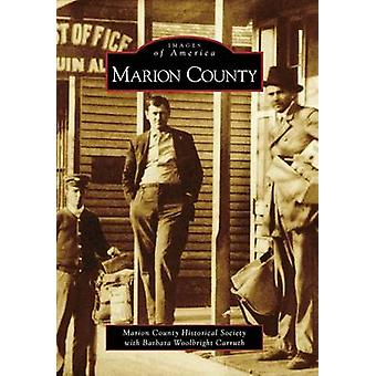Marion County by Barbara Woolbright Marion County Historical Society