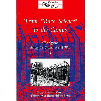 """From """"Race Science"""" to the Camps - The Gypsies During the Se"""