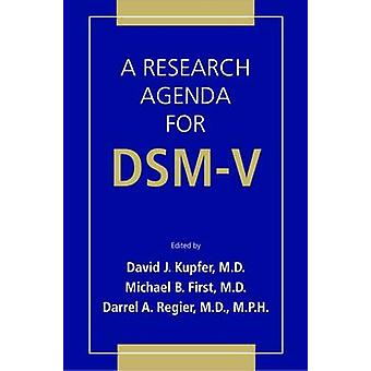 A Research Agenda for DSM-V by David J. Kupfer - Michael B. First - D