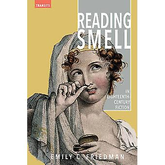 Reading Smell in Eighteenth-Century Fiction by Emily C. Friedman - 97