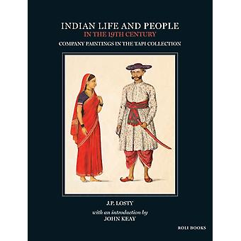Indian Life and People in the 19th Century by JP Losty