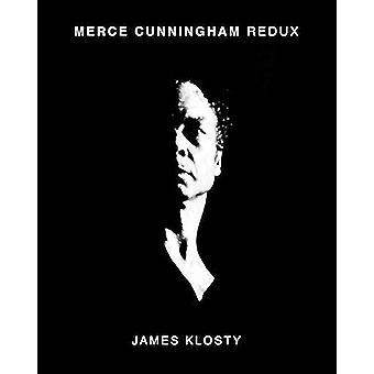 Merce Cunningham Redux by James Klosty - 9781576879429 Book