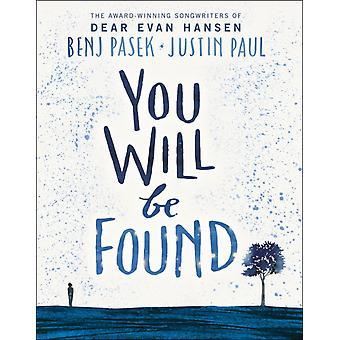 Dear Evan Hansen You Will Be Found by Benj Pasek
