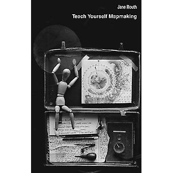 Teach Yourself Mapmaking by Jane Routh - 9781902382807 Book
