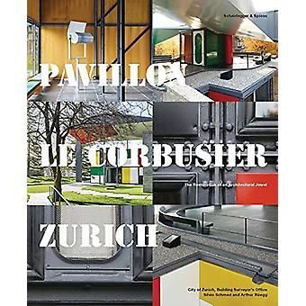 Pavillon Le Corbusier Zurich - The Restoration of an Architectural Jew