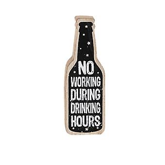 No Working & Drinking Humourous Wooden Table Plaque - Gift for Men