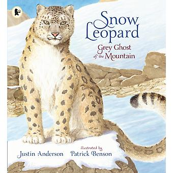Snow Leopard Grey Ghost of the Mountain by Anderson & Justin