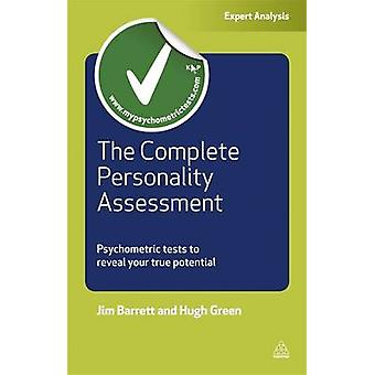 The Complete Personality Assessment - Psychometric Tests to Reveal You