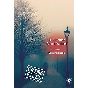 100 British Crime Writers by Edited by Esme Miskimmin