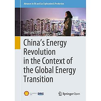 China's Energy Revolution in the Context of the Global Energy Transition (Advances in Oil and Gas Exploration & Production)