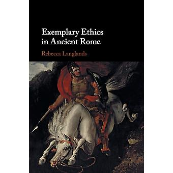 Voorbeeldige ethiek in het oude Rome door Langlands & Rebecca University of Exeter