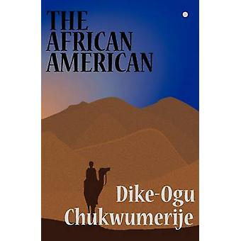 The African American by Dike-Ogu Chukwumerije - 9780955794056 Book