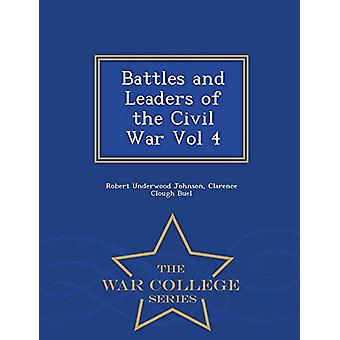 Battles and Leaders of the Civil War Vol 4 - War College Series by Ro