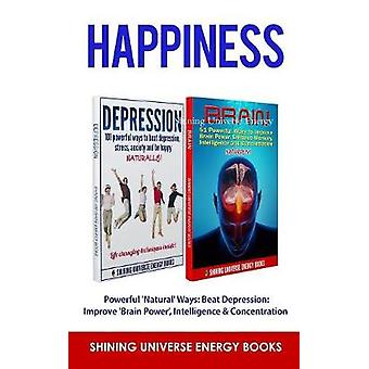 Happiness - Powerful 'natural' Ways - Beat Depression - Improve 'brain P