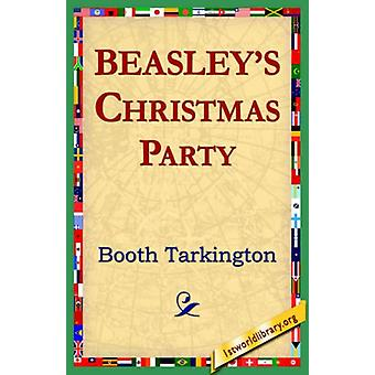 Beasley's Christmas Party by Deceased Booth Tarkington - 978142180407