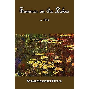S. M. Fuller's Summer on the Lakes in 1843 by Sarah Margaret Fuller -