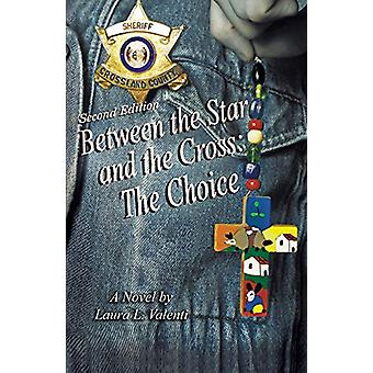 Between the Star and the Cross - The Choice by Laura Valenti - 9781732