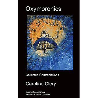 Oxymoronics by Caroline Clery - 9781783824137 Book
