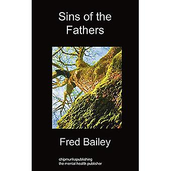 Sins of the Fathers by Fred Bailey - 9781849914611 Book