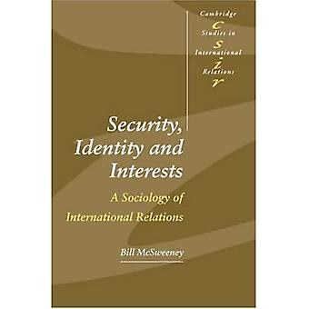 Security, Identity and Interests: A Sociology of International Relations (Cambridge Studies in International Relations)