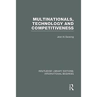 Multinationals Technology & Competitiveness (RLE International Business)