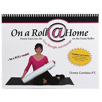SPRI On A Roll @ Home (50 Foam Roller Exercises) Workout Manual