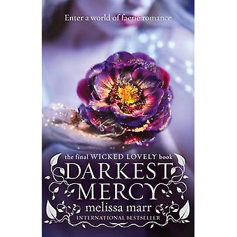 Darkest Mercy by Melissa Marr - 9780007346158 Book