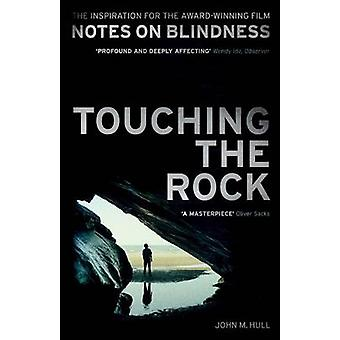 Touching the Rock - An Experience of Blindness (Notes on Blindness Fil