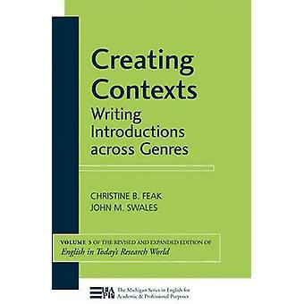 Creating Contexts - Writing Introductions Across Genres by Christine B