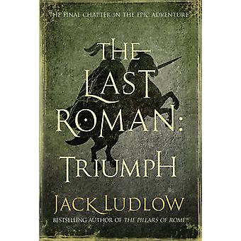 The Last Roman - Triumph by Jack Ludlow - 9780749014612 Book