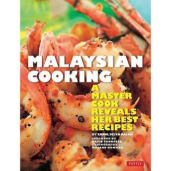Malaysische Küche - ein Master Cook zeigt ihre besten Rezepte von Malaysia